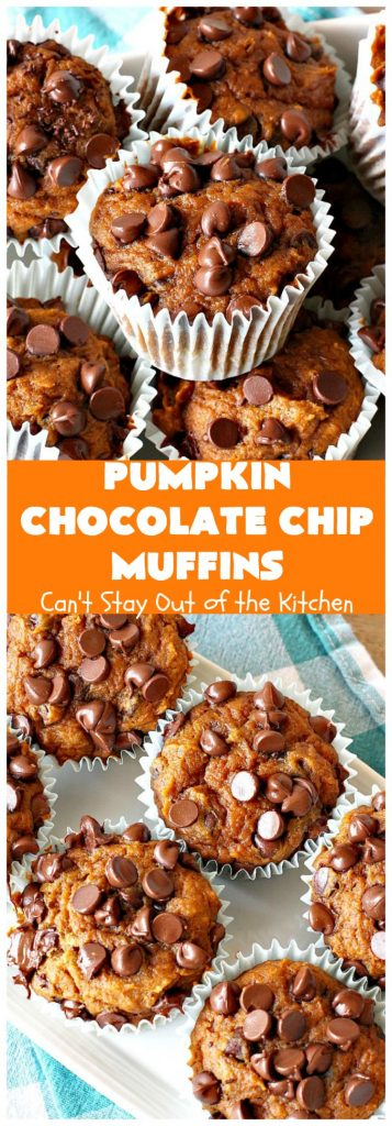 Pumpkin Chocolate Chip Muffins | Can't Stay Out of the Kitchen | these heavenly #pumpkin #muffins will knock your socks off! They're filled with #chocolate chips & delicately seasoned with #cinnamon, cloves & nutmeg. They're perfect for a #holiday or company  #breakfast. They're also terrific any time you want a chocolate fix! #ThanksgivingBreakfast #FallBaking #Fall #ChristmasBreakfast