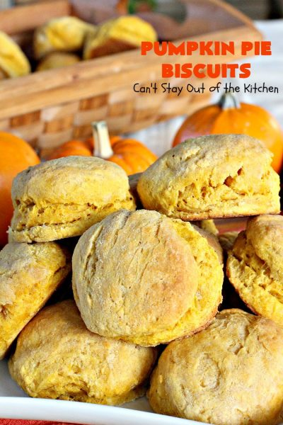 Pumpkin Pie Biscuits | Can't Stay Out of the Kitchen | the most awesome #biscuits ever! These use #pumpkin, #cinnamon & nutmeg & are perfect for #fall #baking & #Thanksgiving. #pumpkinpie