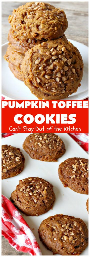 Pumpkin Toffee Cookies | Can't Stay Out of the Kitchen
