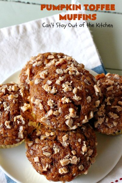 Pumpkin Toffee Muffins | Can't Stay Out of the Kitchen | these spectacular #pumpkin #muffins are rich, decadent & heavenly! They include #cinnamon, cloves & mutmeg for spice & #HeathEnglishToffeeBits for amped up flavor and texture. Absolutely amazing! #breakfast #HolidayBreakfast #ChristmasBreakfast #ThanksgivingBreakfast #fall #FallBaking #NewYearsBreakfast #toffee #PumpkinMuffins
