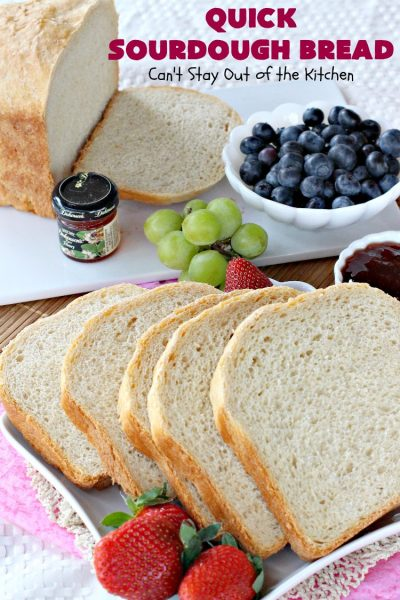 Quick Sourdough Bread | Can't Stay Out of the Kitchen | this delicious #bread is so easy since it's made in the #breadmaker! You get that great #sourdough taste with a loaf of this scrumptious #HomemadeBread. #SourdoughBread #QuickSourdoughBread