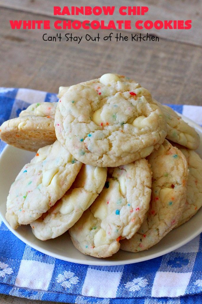 Rainbow Chip White Chocolate Cookies   Can't Stay Out of the Kitchen   these luscious 4-ingredient #cookies start with a #RainbowChipCakeMix so they're incredibly easy. #WhiteChocolateChips bump up the flavor and texture. They're perfect for birthday parties or any kind of kid-friendly function. You and your kids will enjoy every bite! #dessert #chocolate #Funfetti #RainbowChips #RainbowSprinkles #RainbowSprinkleDessert #ChocolateDessert #tailgating #holiday #BirthdayParties #HolidayBaking