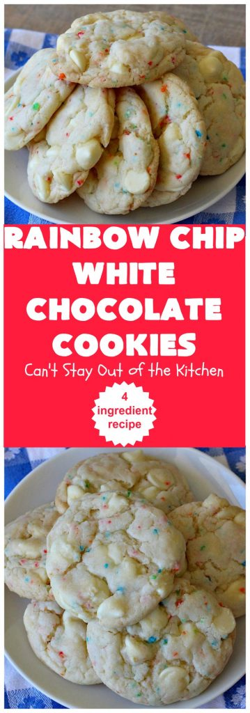 Rainbow Chip White Chocolate Cookies | Can't Stay Out of the Kitchen | these luscious 4-ingredient #cookies start with a #RainbowChipCakeMix so they're incredibly easy. #WhiteChocolateChips bump up the flavor and texture. They're perfect for birthday parties or any kind of kid-friendly function. You and your kids will enjoy every bite! #dessert #chocolate #Funfetti #RainbowChips #RainbowSprinkles #RainbowSprinkleDessert #ChocolateDessert #tailgating #holiday #BirthdayParties #HolidayBaking