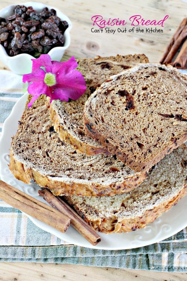 Raisin Bread | Can't Stay Out of the Kitchen
