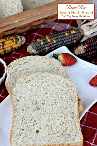 Rapid Rise Italian Herb Bread | Can't Stay Out of the Kitchen