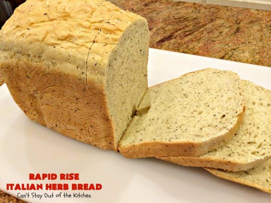 Rapid Rise Italian Herb Bread | Can't Stay Out of the Kitchen | This is our favorite #HomemadeBread #Recipe. I make it almost weekly and everyone always raves over it. Terrific for company or #holiday meals like #MothersDay or #FathersDay. #Italian #ItalianHerbBread #RapidRiseItalianHerbBread #Bread #Breadmaker #BreadmakerBread #MothersDaySideDish #FathersDaySideDish