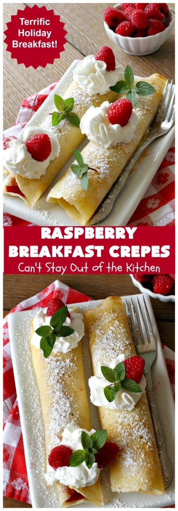 Raspberry Breakfast Crêpes   Can't Stay Out of the Kitchen   these fantastic #breakfast #crêpes are ooey, gooey, rich, decadent & divine! Every bite will have you drooling. Perfect for a #holiday breakfast. #raspberries #BreakfastCrêpes #RaspberryBreakfastCrêpes #HolidayBreakfast