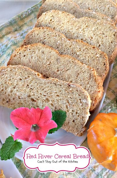 Red River Cereal Bread | Can't Stay Out of the Kitchen