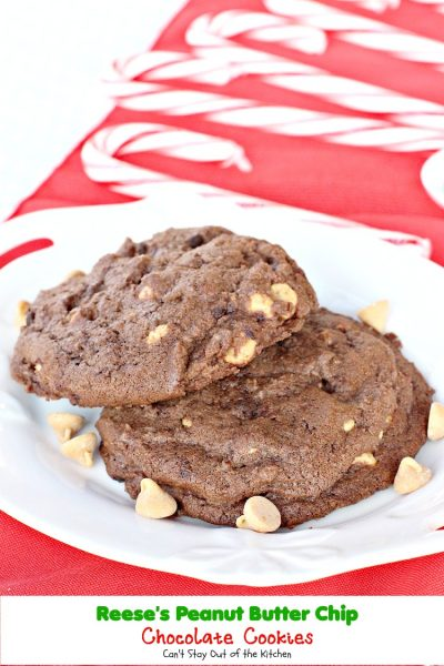 Reese's Peanut Butter Chip Chocolate Cookies | Can't Stay Out of the Kitchen | #chocolate and #peanutbutter together -- a marriage made in heaven! #cookie #dessert