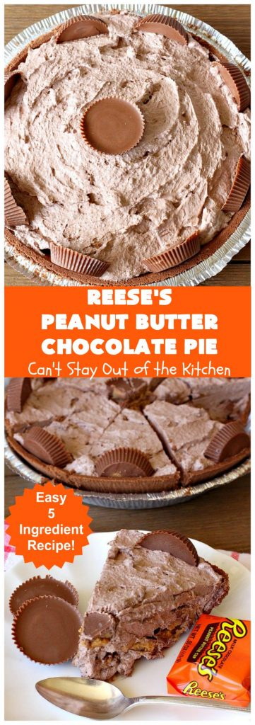 Reese's Peanut Butter Chocolate Pie | Can't Stay Out of the Kitchen | this quick & easy 5 ingredient #pie is phenomenal! It's perfect for a company or #holiday #dessert, but so easy you can make it often. #chocolate #ReesesPeanutButterCups #PeanutButter #ChocolateDessert #PeanutButterDessert #HolidayDessert #ReesesPeanutButterChocolatePie