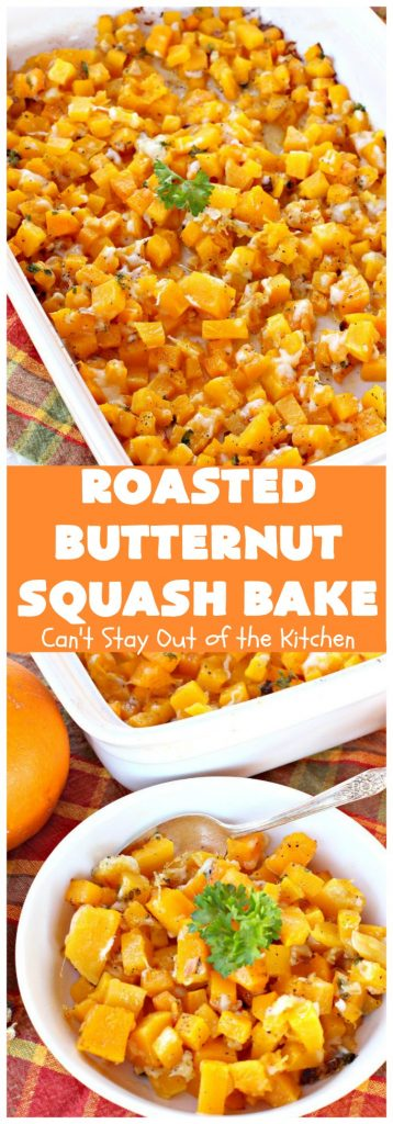 Roasted Butternut Squash Bake | Can't Stay Out of the Kitchen