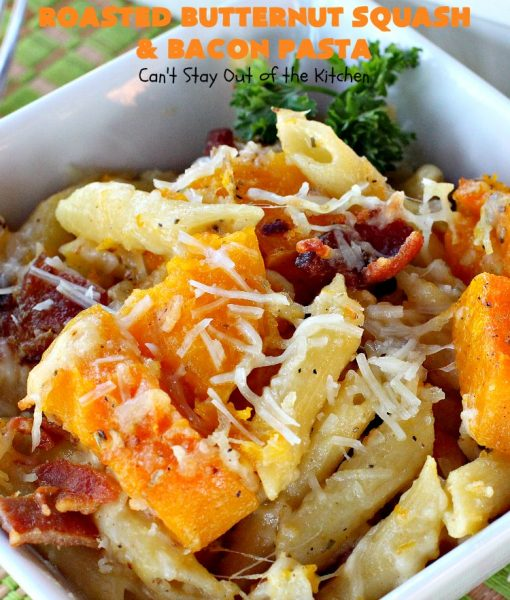 Roasted Butternut Squash and Bacon Pasta | Can't Stay Out of the Kitchen | this sumptuous & savory #pasta entree is absolutely sensational!  It's made with roasted #butternutsquash, #penne pasta, #bacon & both #provolone & #parmesan #cheese. The sauce is thick, creamy, cheesy & out of this world. We loved this #casserole. #noodles