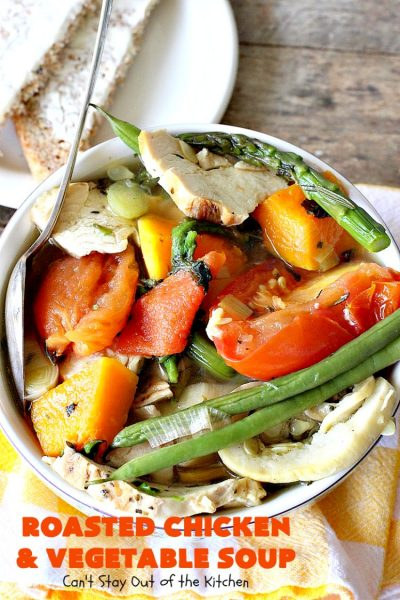 Roasted Chicken and Vegetable Soup | Can't Stay Out of the Kitchen | this superb #soup #recipe is made with grilled #chicken & lots of fresh #veggies seasoned with fresh #basil, #oregano, #thyme & #rosemary. It's healthy, #lowcalorie, #glutenfree & #cleaneating. Perfect meal idea for #80DayObsession. #healthysouprecipe #glutenfreesouprecipe #lowcaloriesouprecipe