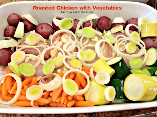 Roasted Chicken with Vegetables | Can't Stay Out of the Kitchen | delicious one-dish #chicken supper with lots of #veggies. #healthy #glutenfree