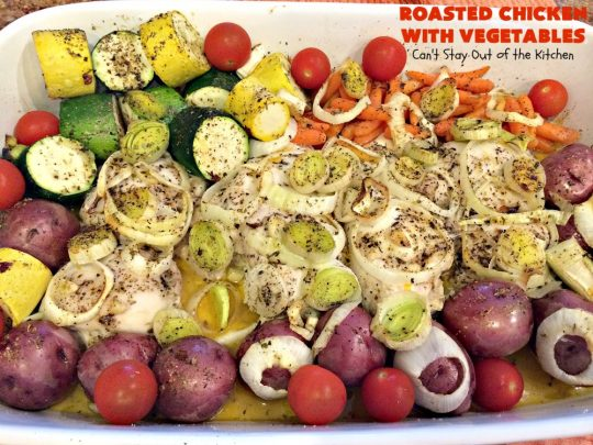 Roasted Chicken with Vegetables | Can't Stay Out of the Kitchen | this amazing one-dish #chicken entree is flavored with a lovely homemade olive oil vinaigrette. It's so tasty you'll be licking your lips after the first bite! #RoastedChicken #zucchini #tomatoes #YellowSquash #RedPotatoes #carrots #OneDishMeal #EasyOneDishSupper #GlutenFree #GlutenFreeChickenEntree #casserole