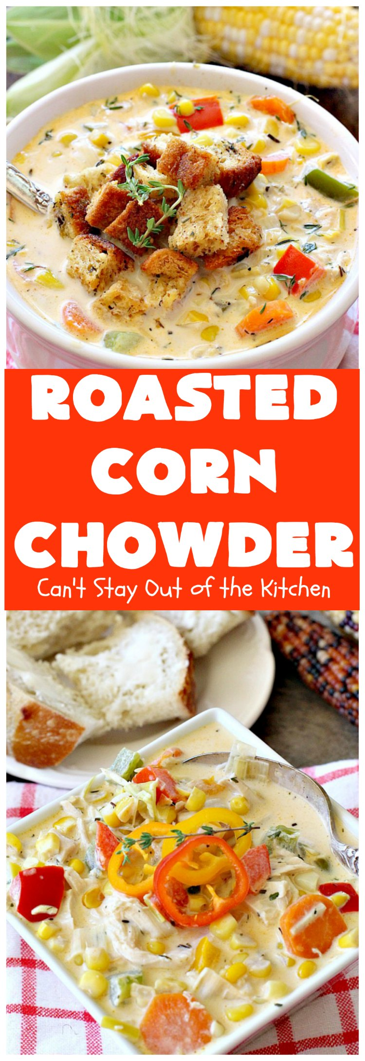 Roasted Corn Chowder | Can't Stay Out of the Kitchen