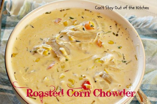 Roasted Corn Chowder - IMG_4062.jpg