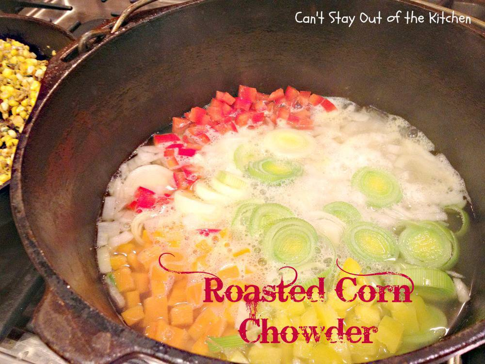 Roasted Corn Chowder - Can't Stay Out of the Kitchen