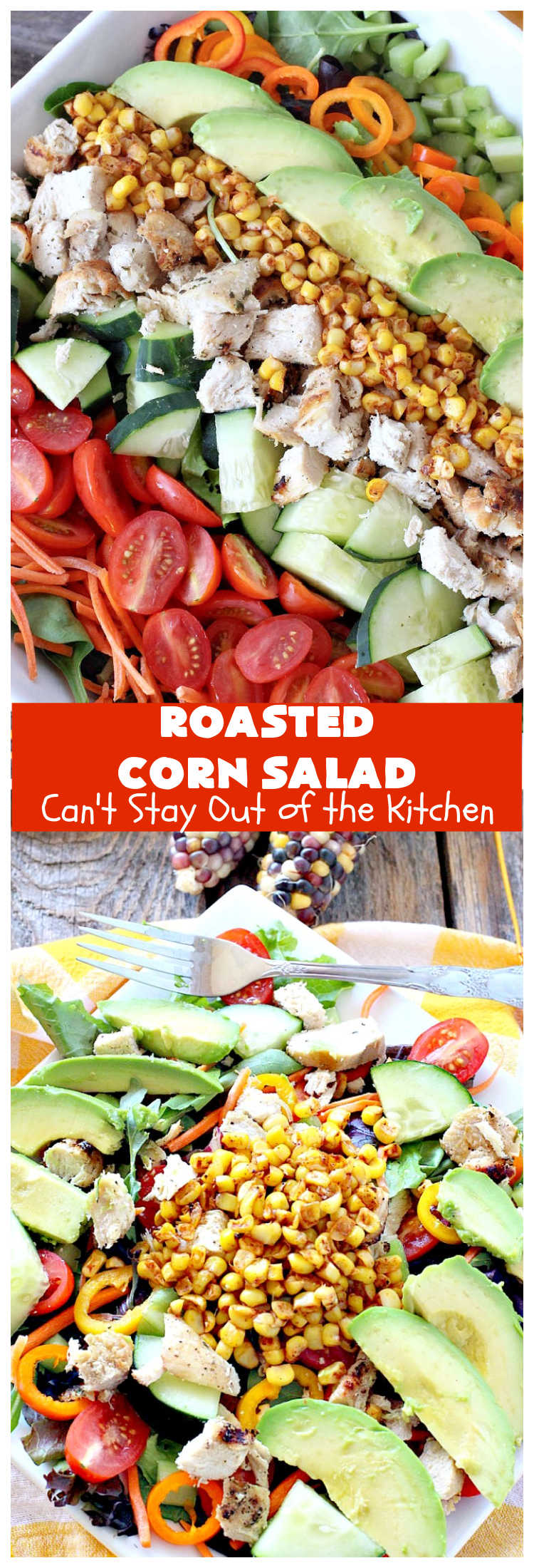 Roasted Corn Salad | Can't Stay Out of the Kitchen | this #healthy, clean-eating #salad is full of flavor & crunchy goodness. Perfect main dish salad using #RoastedCorn, grilled #chicken & #avocados.  #corn #tomatoes #cucumber #GlutenFree #CompanySalad #RoastedCornSalad