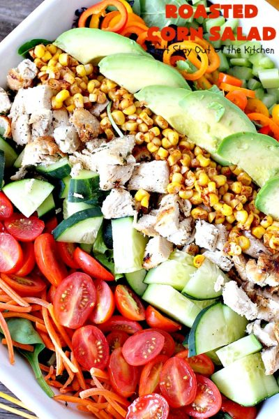 Roasted Corn Salad | Can't Stay Out of the Kitchen | this healthy, clean-eating #salad is full of flavor & crunchy goodness. Perfect main dish salad. #chicken #avocados #corn #glutenfree