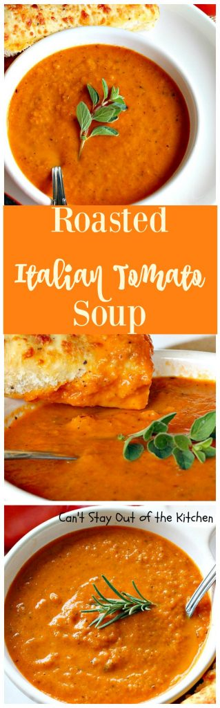 Roasted Italian Tomato Soup | Can't Stay Out of the Kitchen