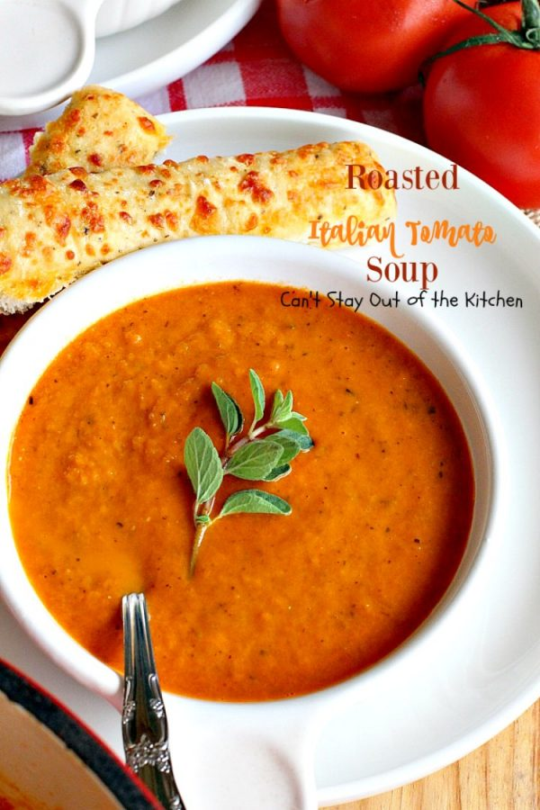 Roasted Italian Tomato Soup   Can't Stay Out of the Kitchen   this amazing #soup has spectacular flavor from lots of fresh herbs. Amazing comfort food. Great #lowcalorie meal for after the #holidays. #tomatoes #glutenfree #vegan