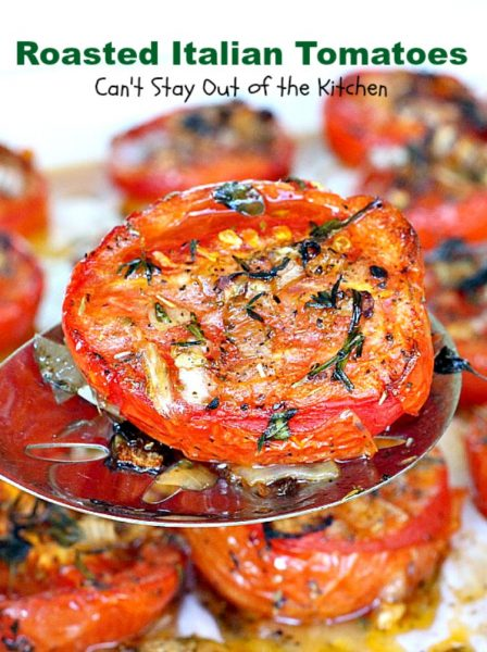 Roasted Italian Tomatoes | Can't Stay Out of the Kitchen | these #tomatoes are heavenly. You won't want to make them any other way after trying these! Great for a #holiday #sidedish too. #glutenfree #vegan #cleaneating