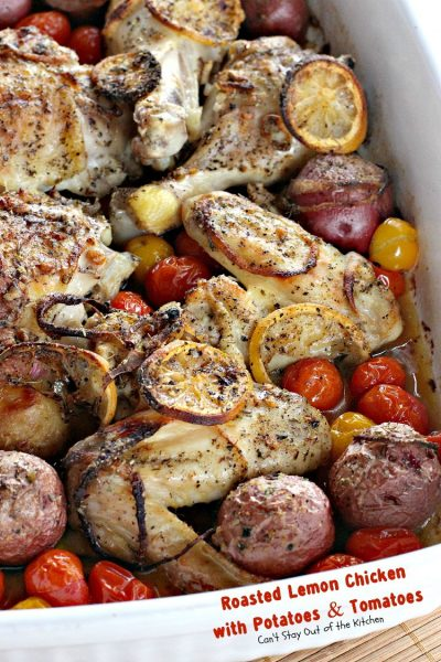 Roasted Lemon Chicken with Potatoes and Tomatoes | Can't Stay Out of the Kitchen