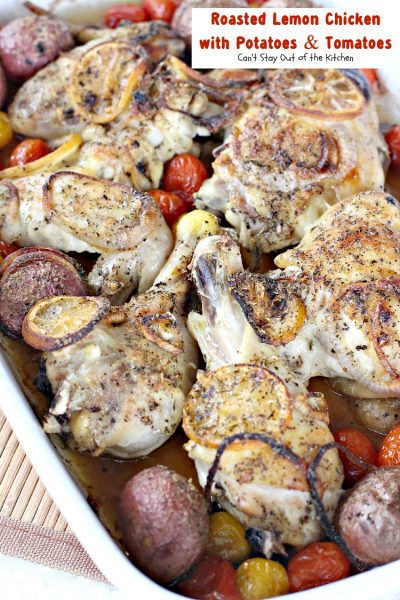 Roasted Lemon Chicken with Potatoes & Tomatoes | Can't Stay Out of the Kitchen | one of the most succulent and delectable #chicken entrees we've ever eaten. This was wonderful! #glutenfree #redpotatoes #tomatoes