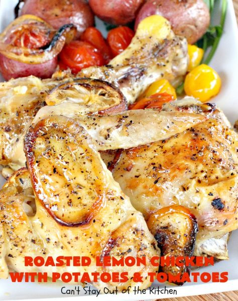Roasted Lemon Chicken with Potatoes and Tomatoes | Can't Stay Out of the Kitchen | this tasty roasted #chicken dinner is succulent and amazing. It's the perfect one-dish meal for busy weeknights or #holidays like #Easter. #potatoes #tomatoes #glutenfree