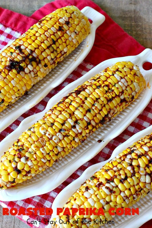 Roasted Paprika Corn | Can't Stay Out of the Kitchen | this fantastic #CornOnTheCob #recipe got 5 stars when I made it for company a couple of weeks ago. Amazing for #tailgating parties, potlucks, backyard barbecues or summer #holiday fun like #LaborDay. #Healthy, #LowCalorie & #GlutenFree. #corn #HolidaySideDish #RoastedPaprikaCorn