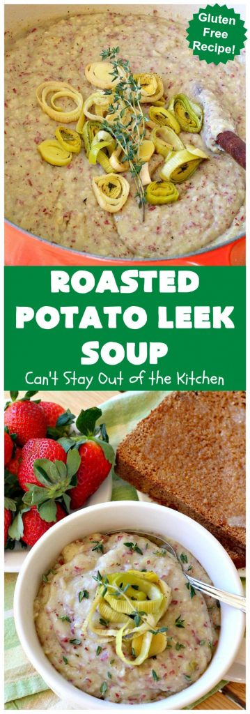 Roasted Potato Leek Soup | Can't Stay Out of the Kitchen | this fantastic #soup is made by roasting #RedPotatoes, #Leeks & a whole garlic bulb. 8-ingredient #recipe is really easy & delicious. This comfort food entree is hearty, filling & so satisfying on cold, winter nights. #potatoes #RoastedPotatoLeekSoup #GlutenFree #healthy #CleanEating #PotatoSoup