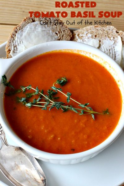 Roasted Tomato Basil Soup | Can't Stay Out of the Kitchen | terrific #InaGarten #recipe made with roasted #tomatoes. It's irresistible on cold, winter nights. Our company raved over this scrumptious #TomatoBasilSoup. This comfort food #soup is #healthy, #LowCalorie, #CleanEating, #Vegan & #GlutenFree. #basil #TheBarefootContessa #RoastedTomatoBasilSoup