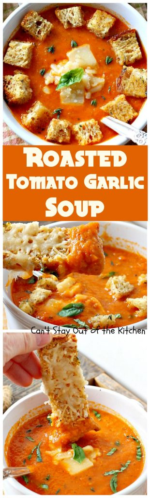 Roasted Tomato Garlic Soup   Can't Stay Out of the Kitchen