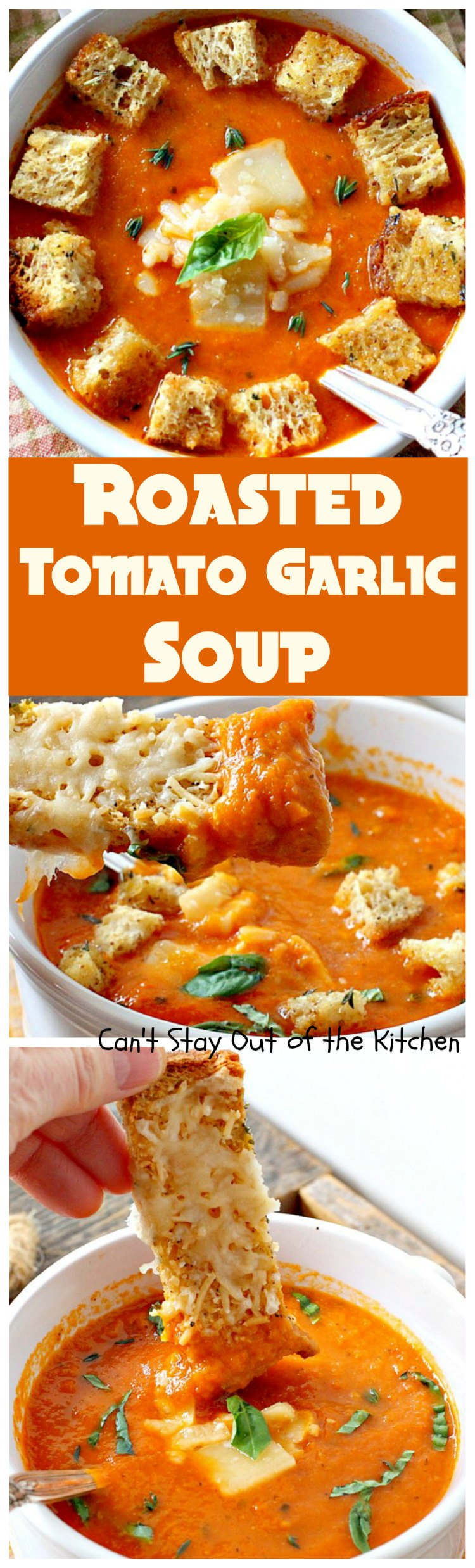 Roasted Tomato Garlic Soup | Can't Stay Out of the Kitchen | this ...