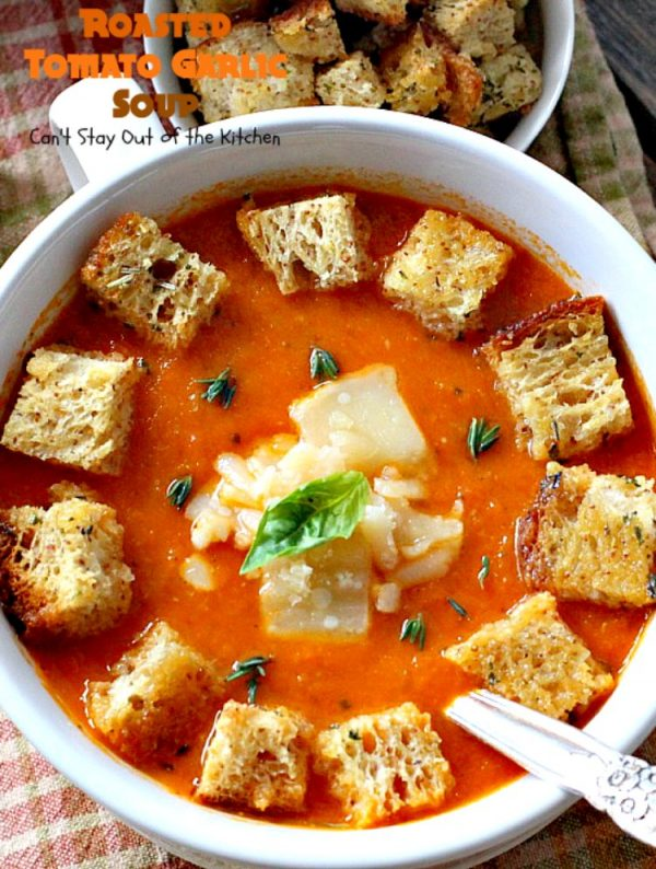 Roasted Tomato Garlic Soup | Can't Stay Out of the Kitchen | this amazing #soup roasts all the #tomatoes & veggies including a whole bulb of garlic. Wonderful comfort food that's #vegan if you omit the #parmesancheese for garnish. #glutenfree