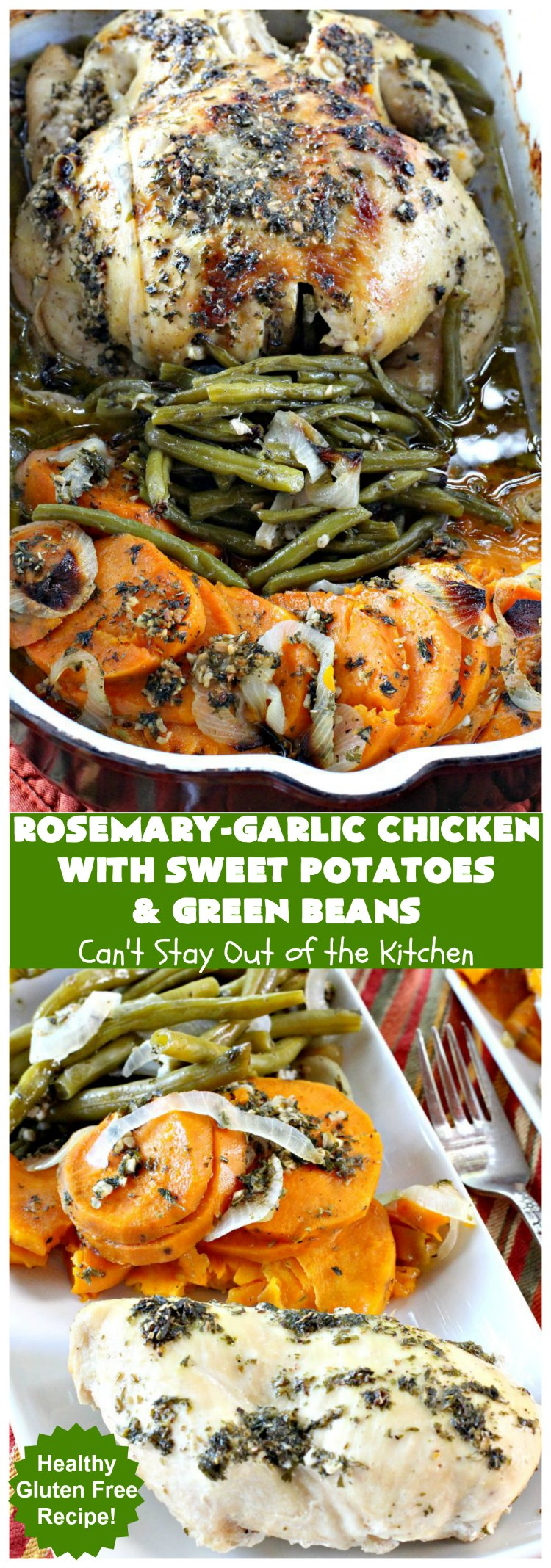 Rosemary-Garlic Chicken with Sweet Potatoes and Green Beans | Can't Stay Out of the Kitchen