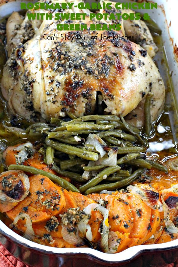 Rosemary-Garlic Chicken with Sweet Potatoes and Green Beans | Can't Stay Out of the Kitchen | this awesome one-dish meal has one of the best sauces coating the #chicken & veggies ever! This easy entree is succulent, irresistible & absolutely mouthwatering & great for company or family dinners. #healthy #GlutenFree #SweetPotatoes #GreenBeans #RosemaryGarlicChickenWithSweetPotatoesAndGreenBeans