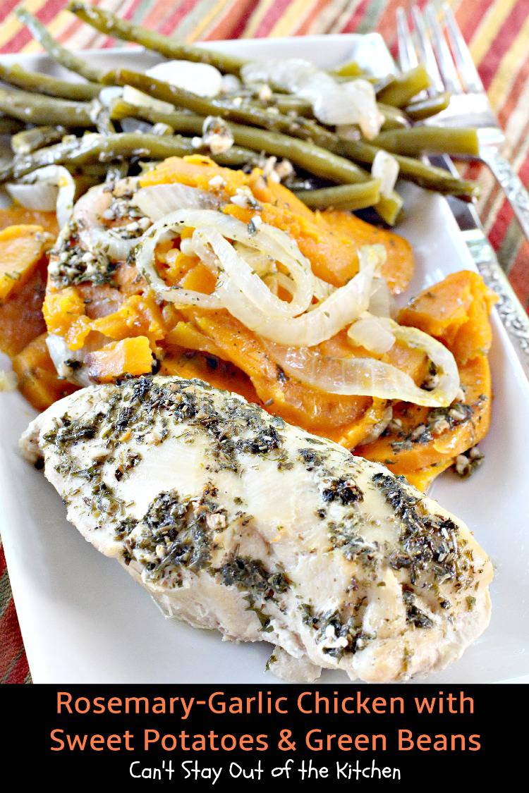 Rosemary-Garlic Chicken with Sweet Potatoes and Green Beans | Can't ...