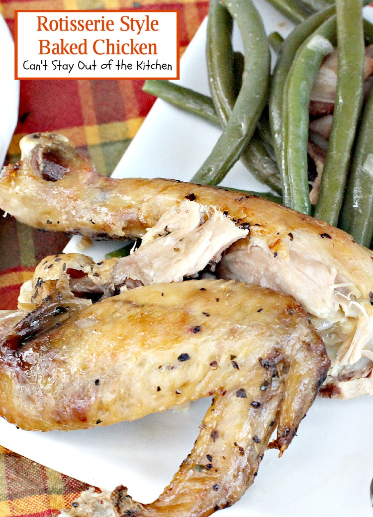 Rotisserie Style Baked Chicken Can T Stay Out Of The Kitchen