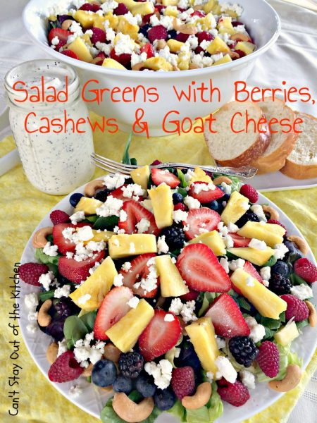 Salad Greens with Berries, Cashews and Goat Cheese | Can't Stay Out of the Kitchen