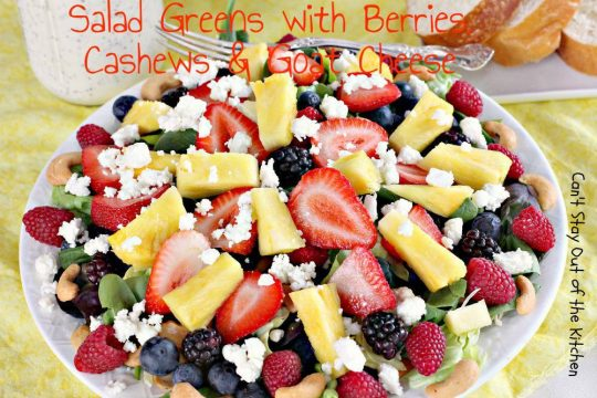 Salad Greens with Berries, Cashews and Goat Cheese - IMG_8720.jpg