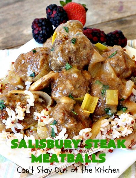 Salisbury Steak Meatballs | Can't Stay Out of the Kitchen | these sumptuous #meatballs were a big hit with our company. Serve over #rice or #noodles. #glutenfree #salisburysteak #beef