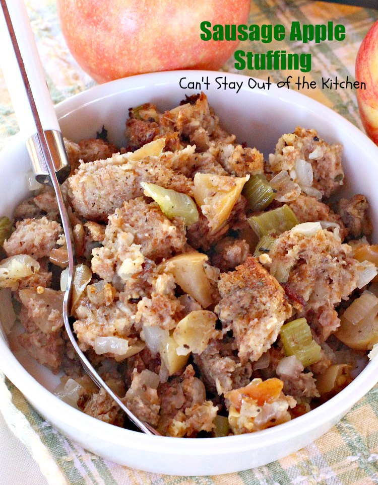 Sausage Apple Stuffing - Can't Stay Out of the Kitchen
