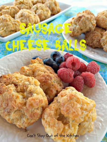 Sausage Cheese Balls | Can't Stay Out of the Kitchen