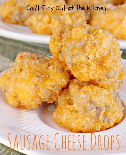 Sausage Cheese Drops | Can't Stay Out of the Kitchen