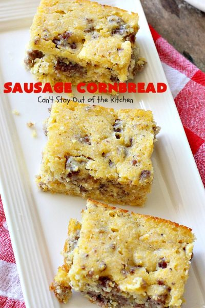 Sausage Cornbread | Can't Stay Out of the Kitchen | this #cornbread is awesome! It starts with a #PaulaDeen #recipe but adds #sausage. It's so mouthwatering & a great side for any dinner menu.