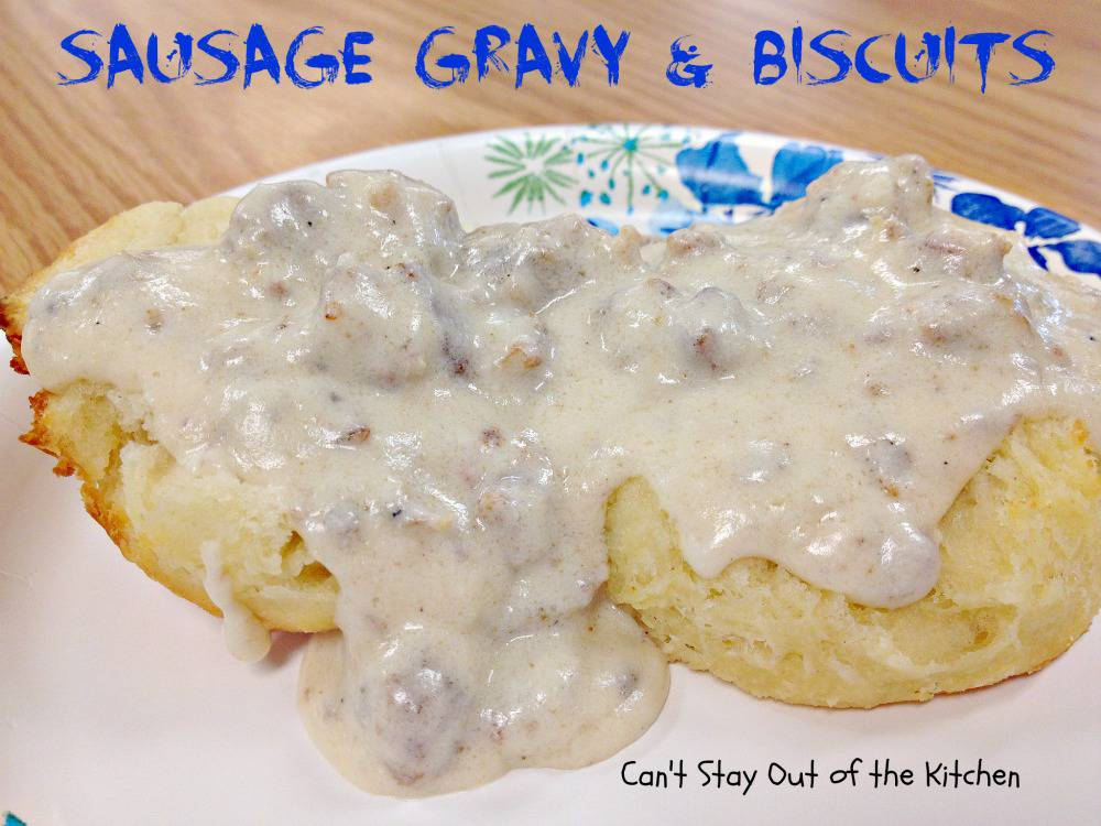 Sausage Gravy and Biscuits - Can't Stay Out of the Kitchen