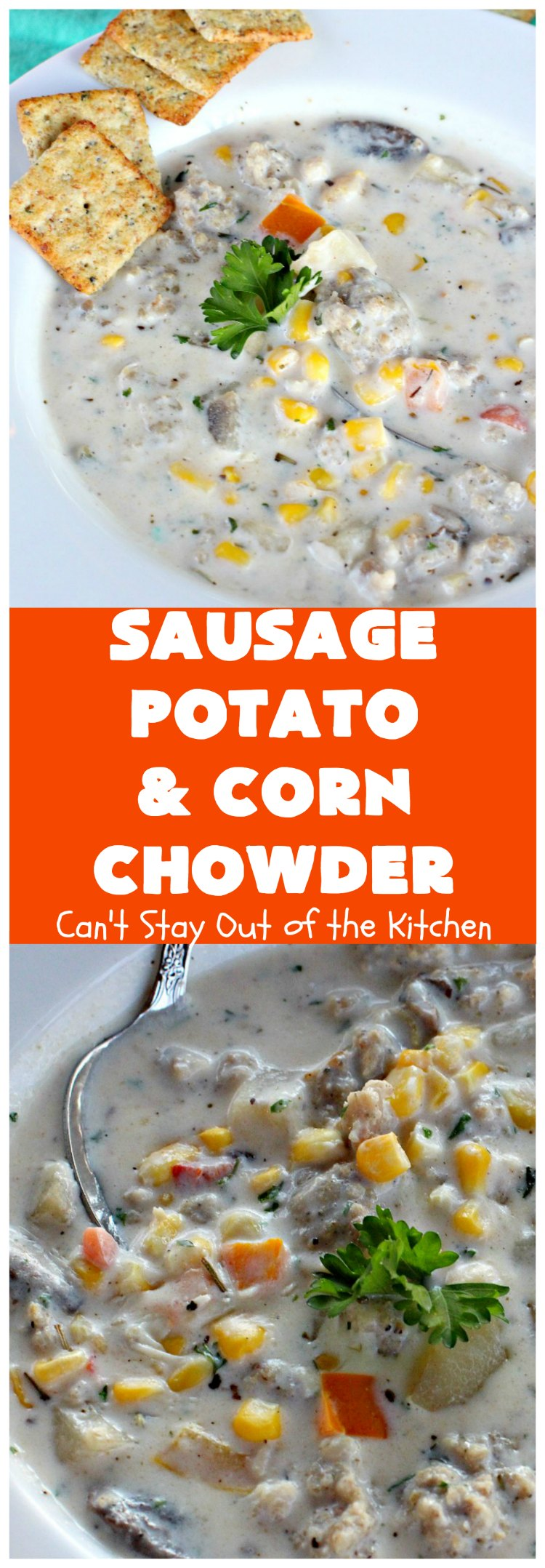 Sausage, Potato and Corn Chowder | Can't Stay Out of the Kitchen