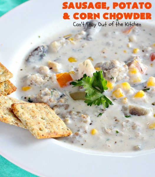 Sausage, Potato and Corn Chowder | Can't Stay Out of the Kitchen | this delicious #soup is wonderful for cold fall or winter nights. It's terrific comfort food that really hits the spot. #sausage #pork #potatoes #corn #glutenfree #chowder